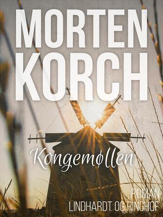 Morten Korch: Kongemøllen : roman