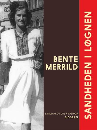Bente Merrild, Winnie Fersmark: Sandheden i løgnen : biografi