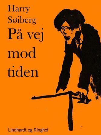 Harry Søiberg: På vej mod tiden