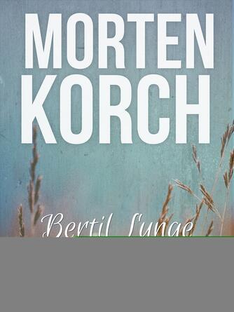 Morten Korch: Bertil Lynge : roman