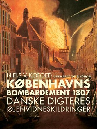 : Københavns Bombardement 1807 : danske digteres øjenvidneskildringer