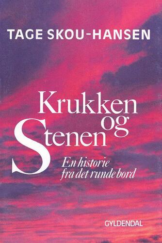 Tage Skou-Hansen: Krukken og stenen : en historie fra det runde bord