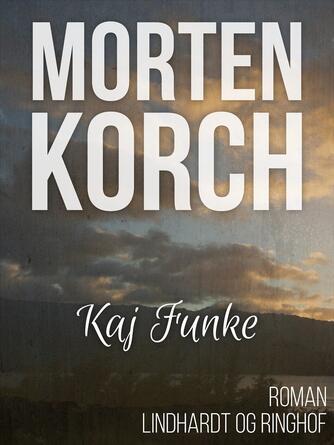 Morten Korch: Kaj Funke : roman
