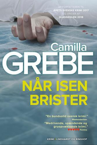 Camilla Grebe: Når isen brister : krimi