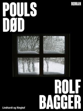 Rolf Bagger: Pouls død : roman