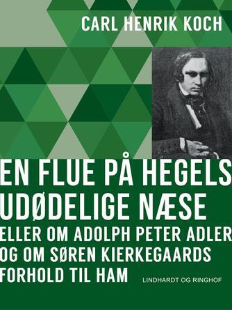 Carl Henrik Koch: En flue på Hegels udødelige næse