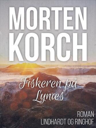 Morten Korch: Fiskeren på Lynæs : roman