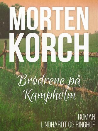 Morten Korch: Brødrene på Kampholm : roman