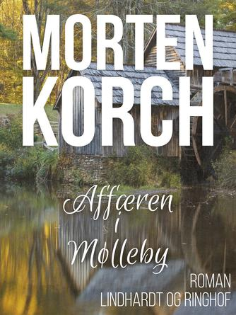 Morten Korch: Affæren i Mølleby : roman