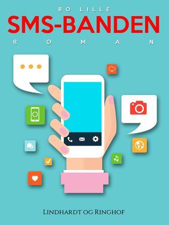 Bo Lille: SMS-Banden : roman
