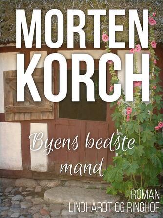Morten Korch: Byens bedste mand : roman