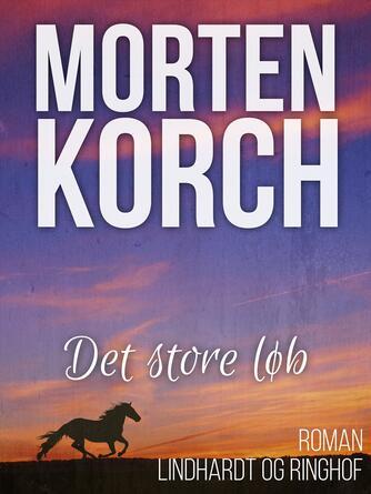 Morten Korch: Det store løb : roman