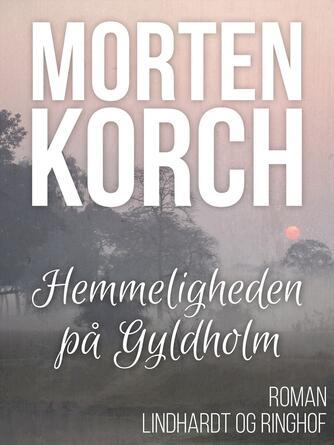 Morten Korch: Hemmeligheden på Gyldholm : roman