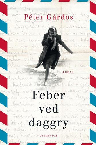 Péter Gárdos (f. 1948): Feber ved daggry : roman