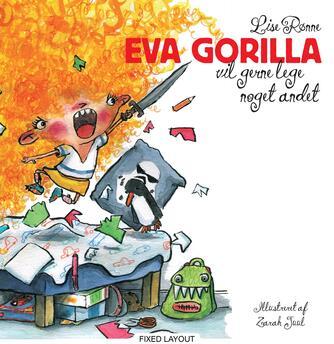Lise Rønne, Zarah Juul: Eva Gorilla vil gerne lege noget andet