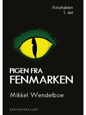 Mikkel Wendelboe: Pigen fra Fenmarken