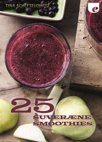 Tina Scheftelowitz: 25 suveræne smoothies