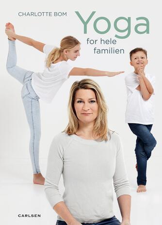 Charlotte Bom: Yoga for hele familien