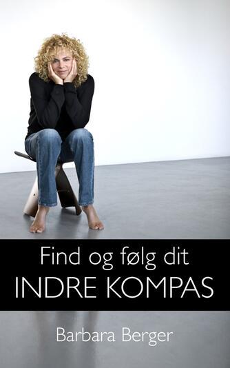 Barbara Berger: Find og følg dit indre kompas