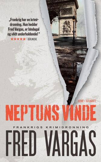Fred Vargas: Neptuns vinde : krimi
