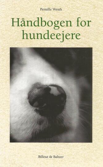 Pernille Westh: Håndbogen for hundeejere