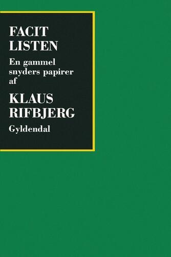 Klaus Rifbjerg: Facitlisten : en gammel snyders papirer