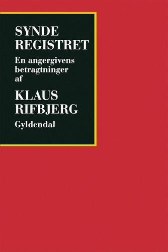 Klaus Rifbjerg: Synderegistret : en angergivens betragtninger