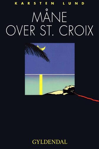 Karsten Lund (f. 1954): Måne over St. Croix