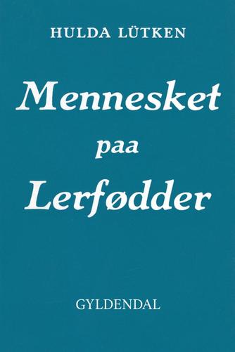Hulda Lütken: Mennesket paa Lerfødder