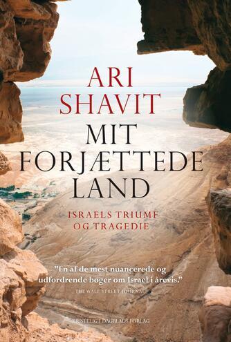 Ari Shavit (f. 1957): Mit forjættede land : Israels triumf og tragedie