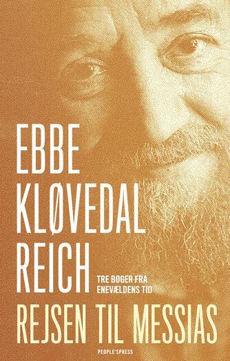 Ebbe Kløvedal Reich: Rejsen til Messias : tre bøger fra enevældens tid