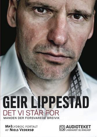 Geir Lippestad: Det vi står for