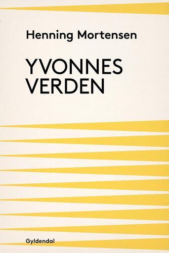 Henning Mortensen (f. 1939): Yvonnes verden