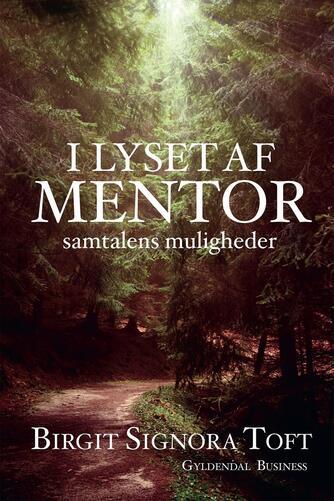 Birgit Signora Toft: I lyset af mentor : samtalens muligheder