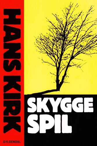 Hans Kirk (f. 1898): Skyggespil