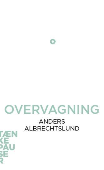 Anders Albrechtslund: Overvågning