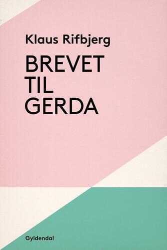 Klaus Rifbjerg: Brevet til Gerda
