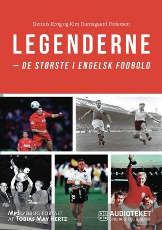 : Legenderne : de største i engelsk fodbold
