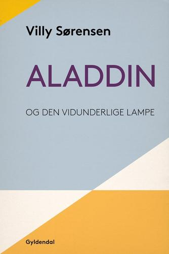 Villy Sørensen (f. 1929): Aladdin og den vidunderlige lampe