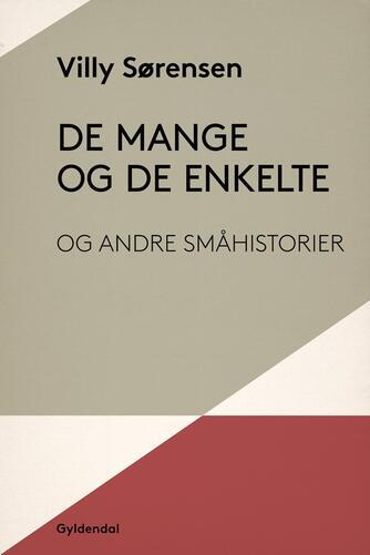 Villy Sørensen (f. 1929): De mange og de enkelte og andre småhistorier