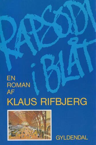 Klaus Rifbjerg: Rapsodi i blåt : en roman