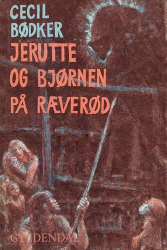 Cecil Bødker: Jerutte og bjørnen på Ræverød