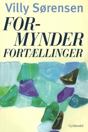 Villy Sørensen (f. 1929): Formynderfortællinger