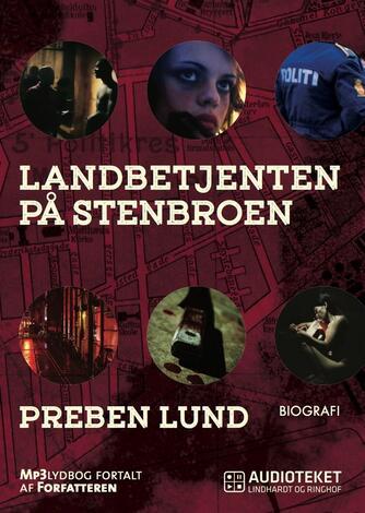 Preben Lund (f. 1955-02-20): Landbetjenten på stenbroen