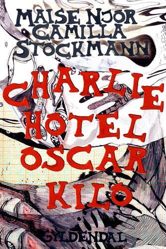 Maise Njor, Camilla Stockmann: Charlie Hotel Oscar Kilo