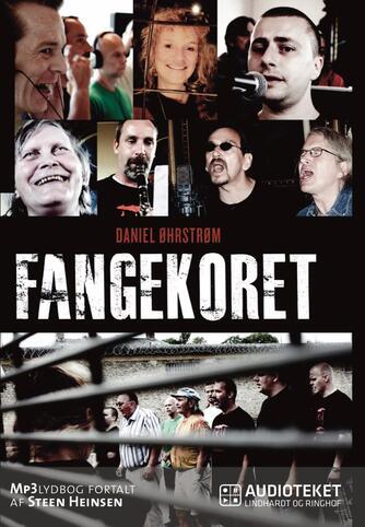 Daniel Øhrstrøm: Fangekoret (Ved Steen Heinsen)