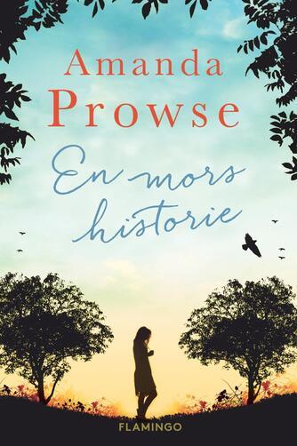 Amanda Prowse: En mors historie