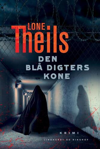 Lone Theils: Den blå digters kone : krimi