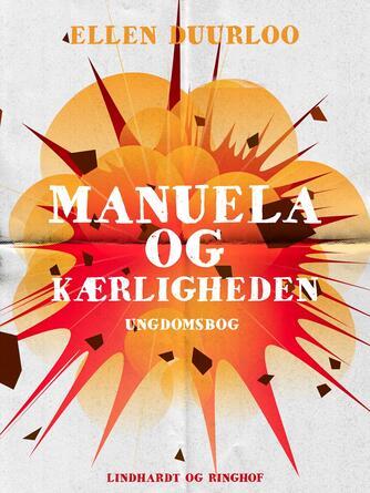 Ellen Duurloo: Manuela og kærligheden : ungdomsbog