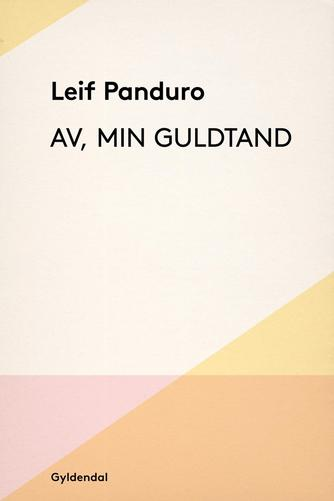 Leif Panduro: Av, min guldtand